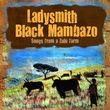 "Ladysmith Black Mambazo - ""Songs From a Zulu Farm"""
