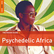 Rough Guide to Psychedelic Africa (RGNET1270CD) - Review