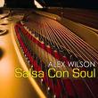 """Alex Wilson - """"Salsa Con Soul"""""""